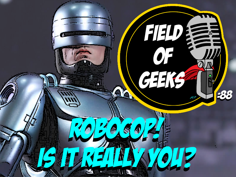 Episode 88 - ROBOCOP! Is it really you?