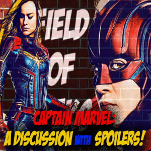 CAPTAIN MARVEL: A DISCUSSION with SPOILERS!