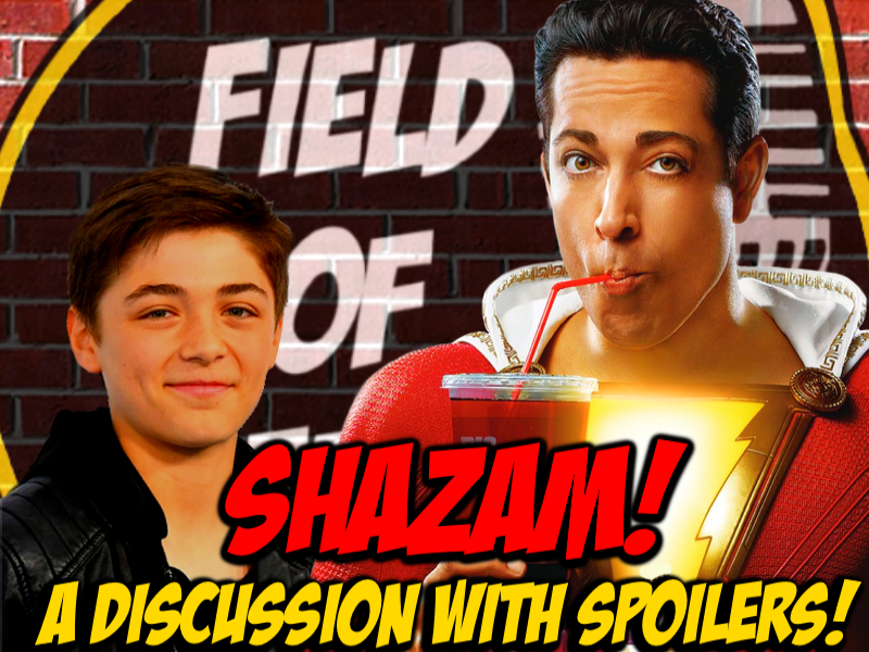 SHAZAM! A DISCUSSION with SPOILERS!