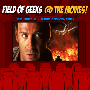 FIELD of GEEKS @ the MOVIES! -