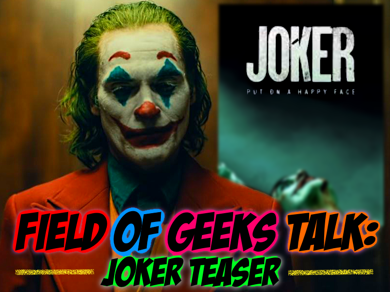 FIELD of GEEKS TALK: JOKER TEASER