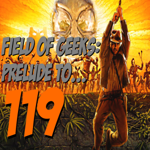 FIELD of GEEKS: PRELUDE to 119
