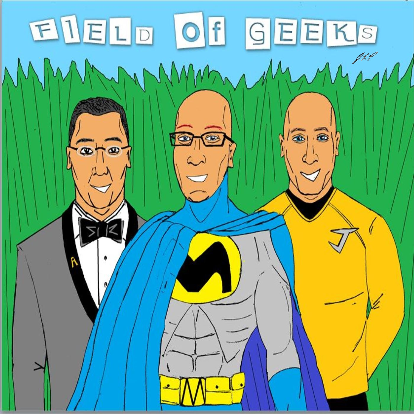 Field of Geeks Podcast: Episode 4 of July!