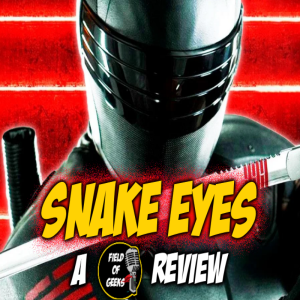 SNAKE EYES - A FIELD of GEEKS REVIEW