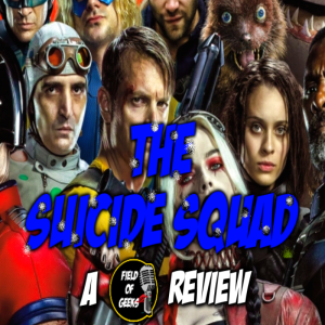 THE SUICIDE SQUAD - A FIELD of GEEKS REVIEW