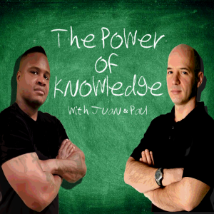 The POWER of KNOWLEDGE with Juan and Paul - Calories In/Calories Out: Part 1