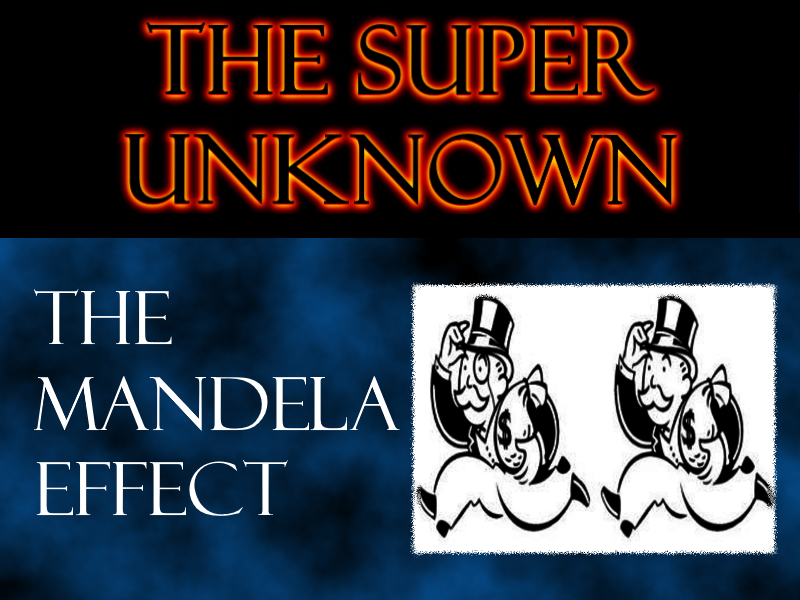 FIELD of GEEKS Presents...THE SUPER UNKNOWN: The Mandela Effect