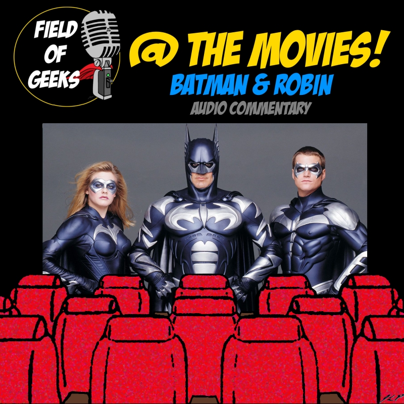 Field of Geeks @ the Movies!