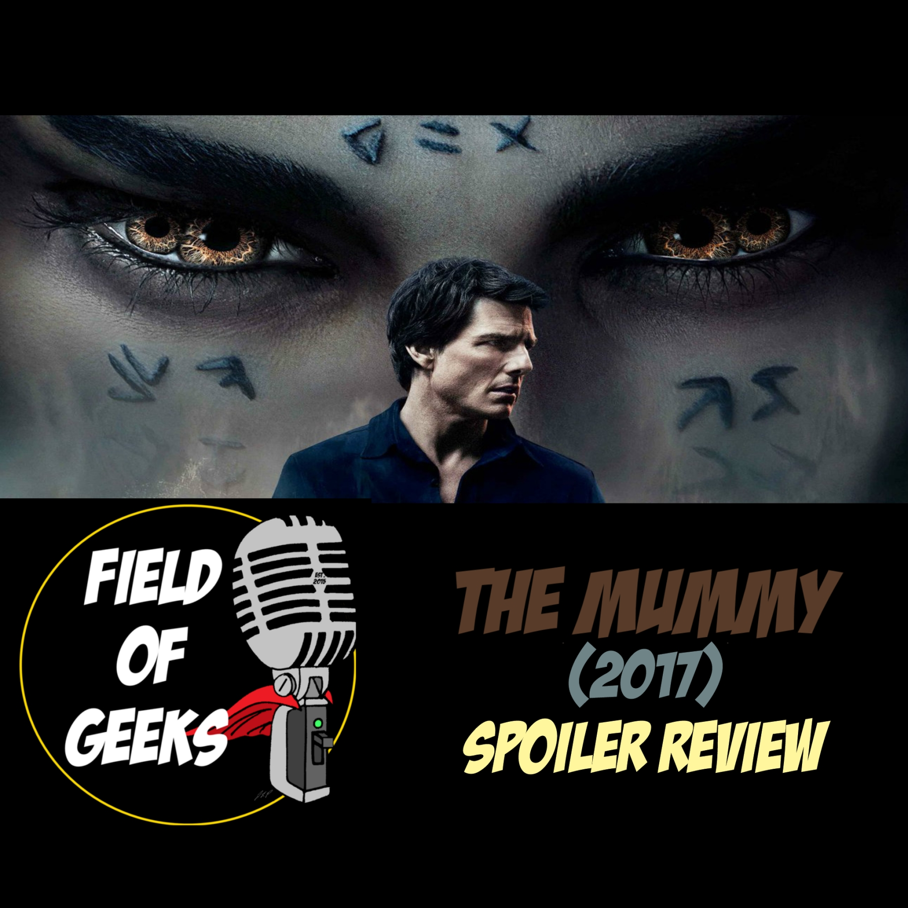 THE MUMMY (2017) SPOILER REVIEW