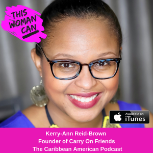 Ep035: Kerry-Ann Reid-Brown - Don't let your ego stop you believing how great you are