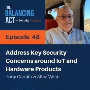 Tony Carrato - Address Key Security Concerns around IoT and Hardware Products