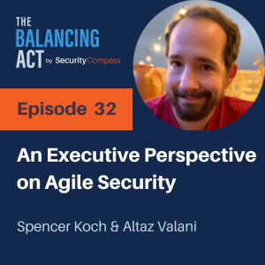Spencer Koch - An Executive Perspective on Agile Security