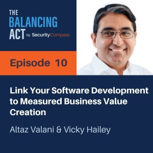 Vicky Hailey & Altaz Valani - Link Your Software Development to Measured Business Value Creation