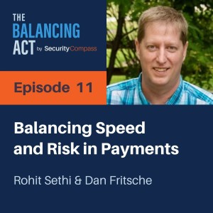 Dan Fritsche & Rohit Sethi - Balancing Speed & Risk in Payments