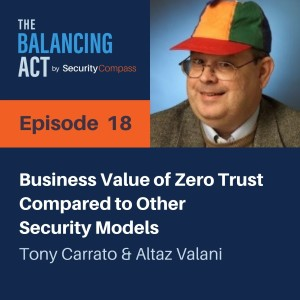 Tony Carrato & Altaz Valani - Business Value of Zero Trust Compared to Other Security Models