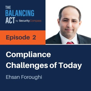 FEATURED ON: Ehsan Foroughi - Compliance Challenges of Today