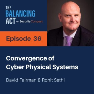 David Fairman - Convergence of Cyber Physical Systems