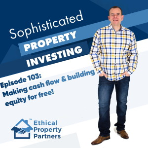 #103: Making cash flow and building equity for free!