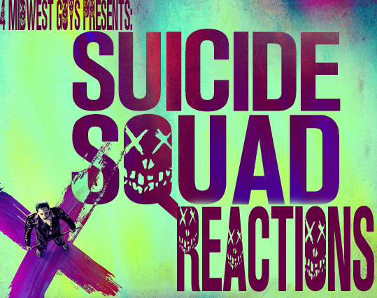 4MWG PRESENTS SUICIDE SQUAD REACTIONS
