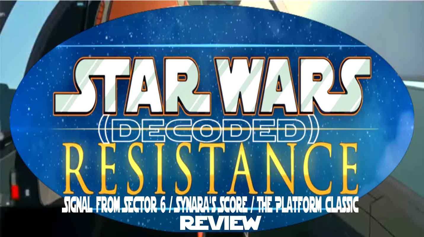StarWars Resistance Decoded: Signal from Sector 6 / Synara's Score / The Platform classic (Audio Only)