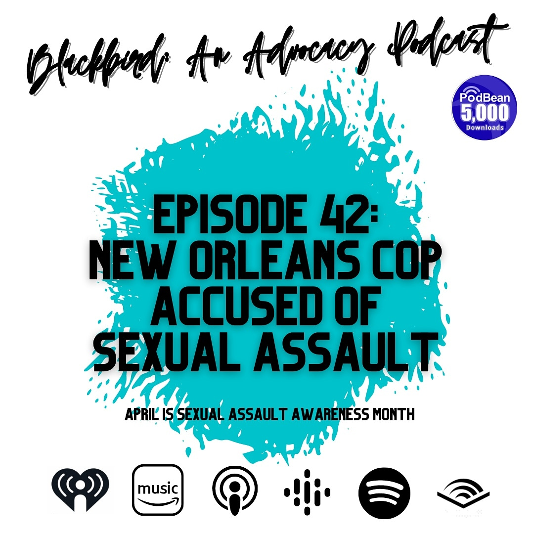 Episode 42 - New Orleans Cop Accused of Sexual Assault