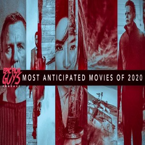 The Most Anticipated Films of 2020!