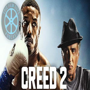 Episode 170 - Creed II: Fathers and Sons