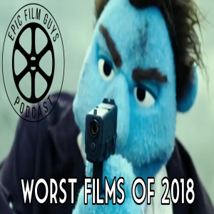 Episode 175 - Worst Films of 2018 w/ Paul from The Countdown