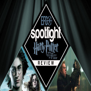 Spotlight 008 - Harry Potter and the Goblet of Fire