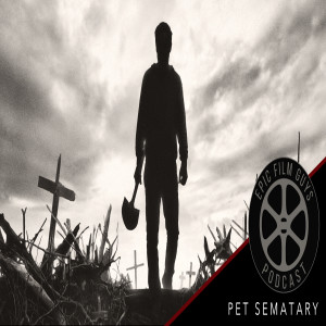 Episode 189 - The Pet Sematary, where Human Character Development goes to Die