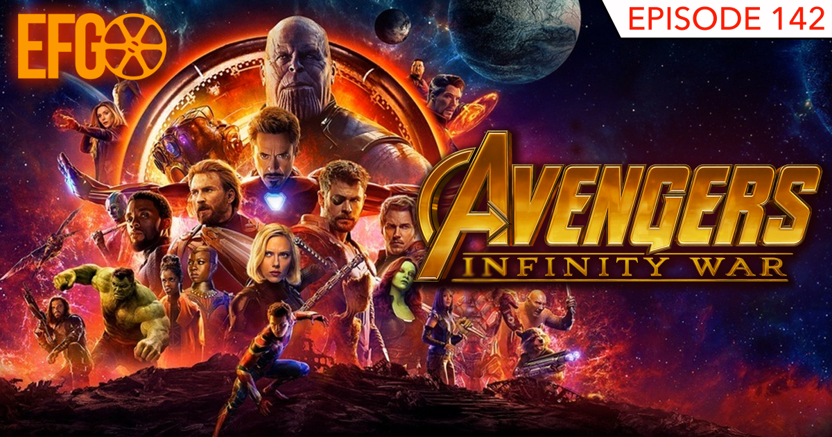 Episode 142 - Avengers: Infinity War In-Depth Discussion