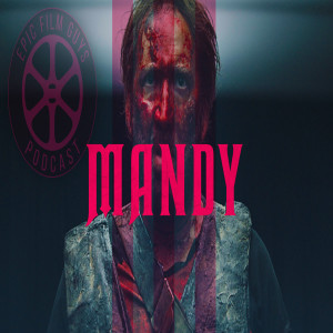 Episode 161 - Nicolas Cage: Raw, Naked, and INSANE in Mandy!