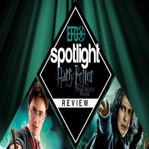 Spotlight 013 - Harry Potter and the Half-Blood Prince