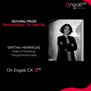 Moving from traditional to digital - Smitha Hemmigae on Engati CX