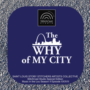The WHY of MY City: Music in the Lou