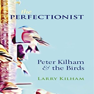 Write On Four Corners - September 26, 2018: Larry Kilham, The Perfectionist: Peter Kilham & The Birds.