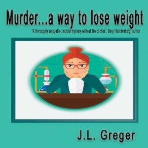 Write On Four Corners- March 21: JL Greger, Murder: A Way to Lose Weight