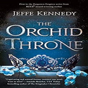 Write On Four Corners- October 2: Jeffe Kennedy, The Orchid Throne