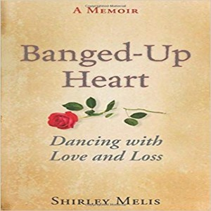Write On Four Corners- May 29: Shirley Melis, Banged Up Heart: Dancing with Love and Loss