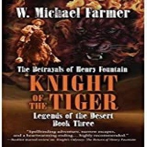 Write On Four Corners- May 27: W. Michael Farmer, Knight of the Tiger