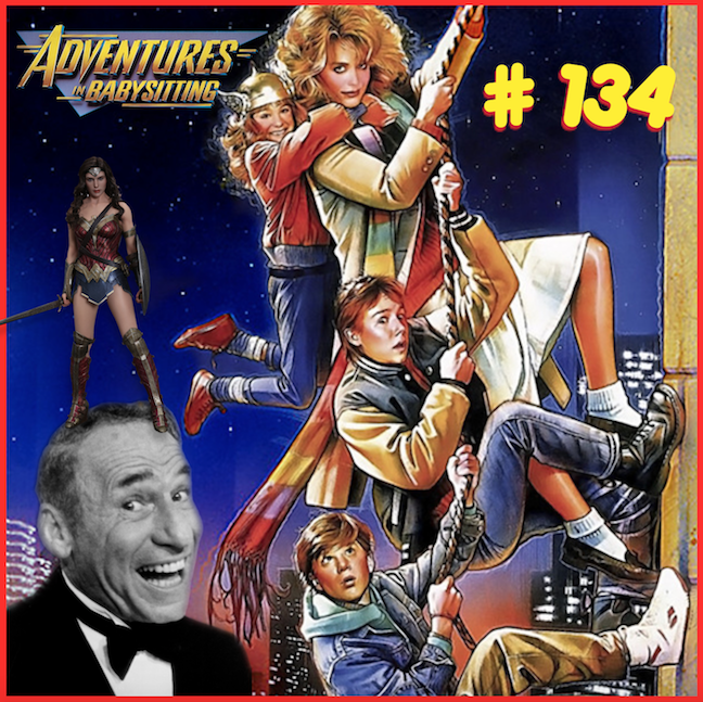 """Episode #134: """"Don't F*** With The Babysitter""""   Adventures in Babysitting (1987)"""