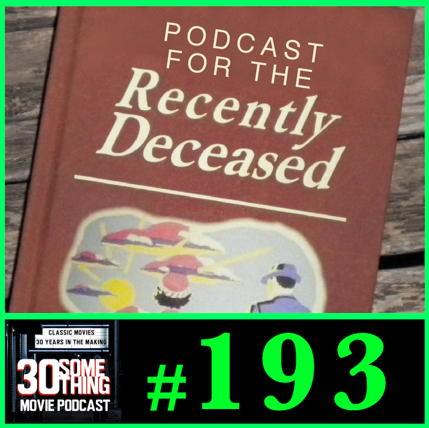 """Episode #193: """"Podcast for the Recently Deceased""""   Beetlejuice (1988)"""