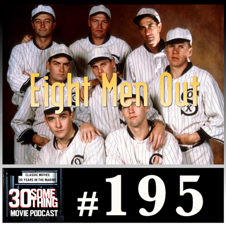 """Episode #195: """"Say It Ain't So""""   Eight Men Out (1988)"""