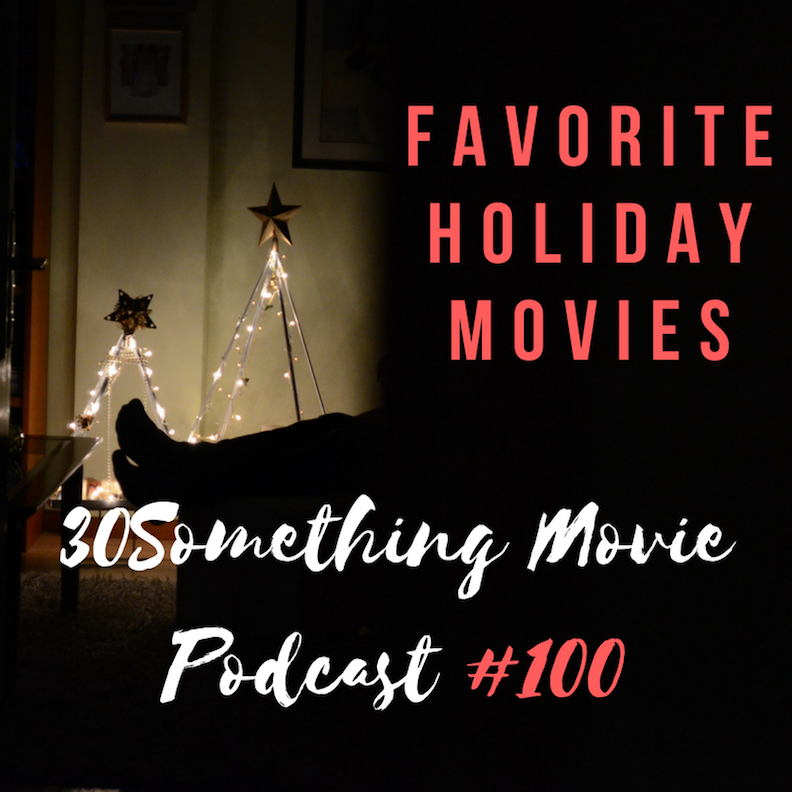 Episode #100: The Best Holiday Movies