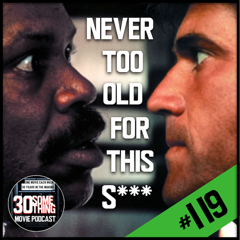"""Episode #119: """"Never Too Old For This S***""""   Lethal Weapon (1987)"""