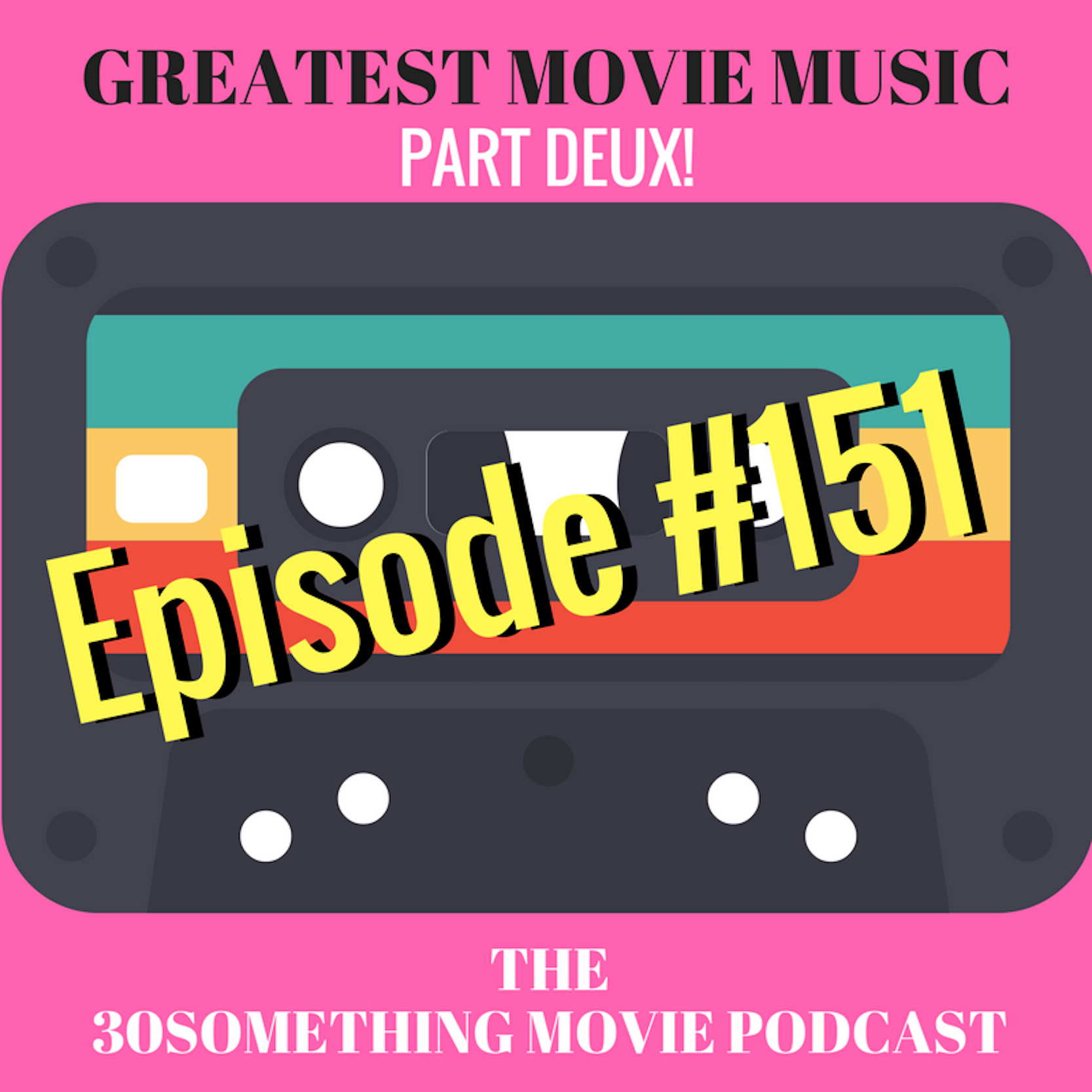 Episode #151: Favorite Movie Music of All Time - Part Deux!