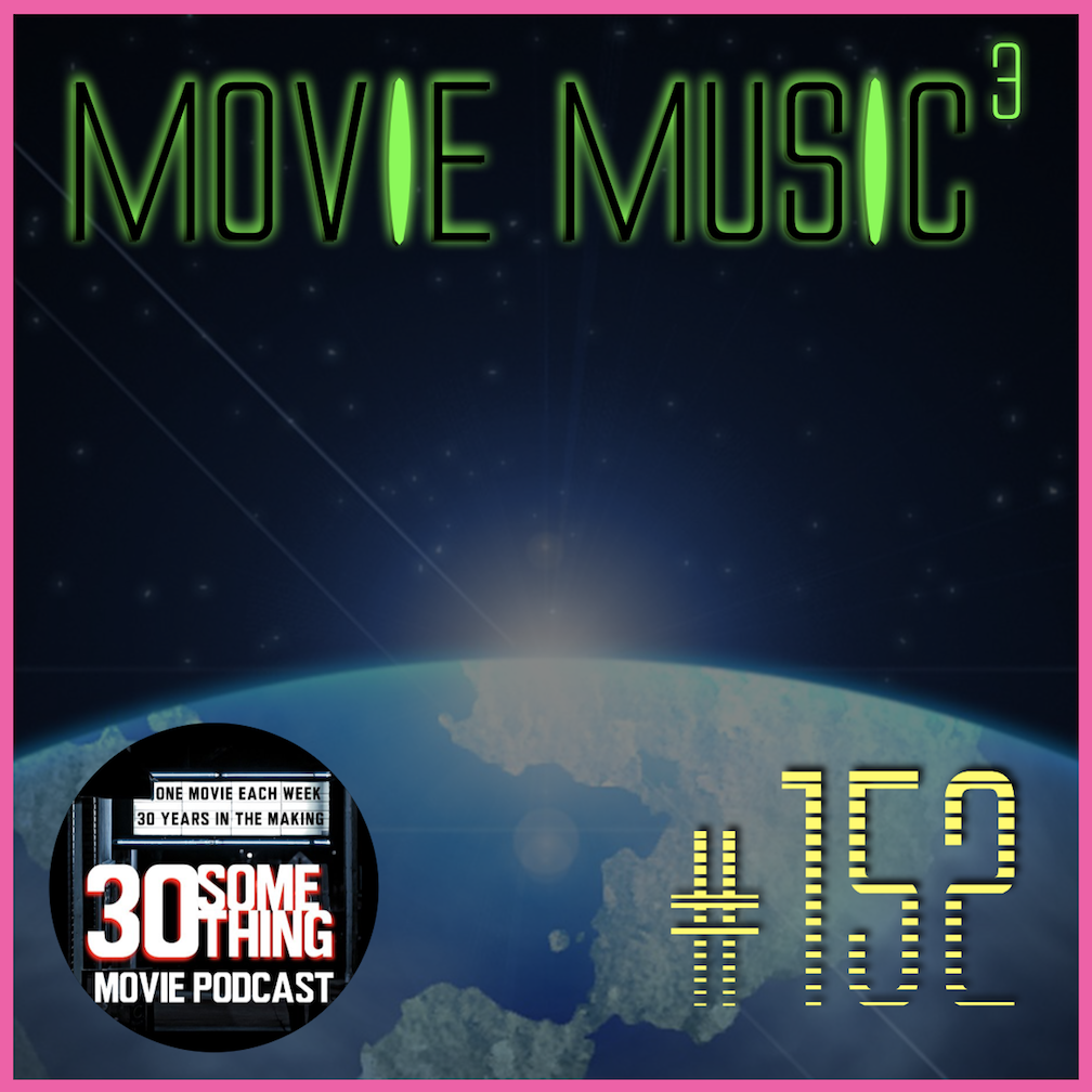 Episode #152: Favorite Movie Music of All Time 3!