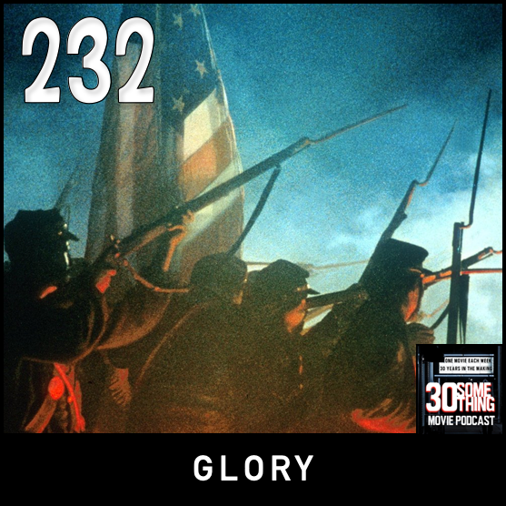 """Episode #232: """"Give 'em Hell, 54!""""   Glory (1989)"""