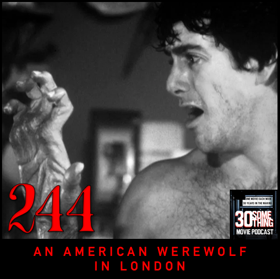 """Episode #244: """"I Didn't Mean to Call You A Meatloaf""""   An American Werewolf in London (1981)"""