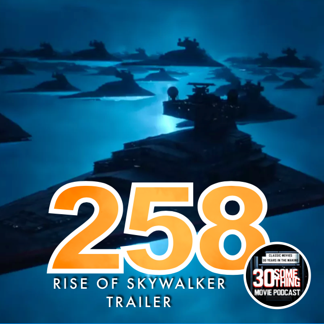 """Episode #258: """"Your journey nears its end""""   The Rise of Skywalker D23 Trailer"""